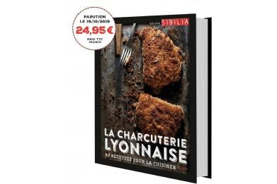 La Charcuterie Lyonnaise - 80 Recettes pour la cuisiner
